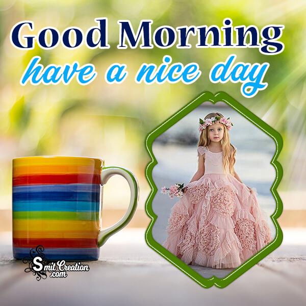 Good Morning Nice Day Frame