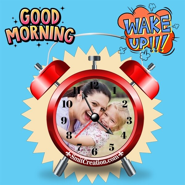 Good Morning Wake Up Clock Photo Frame