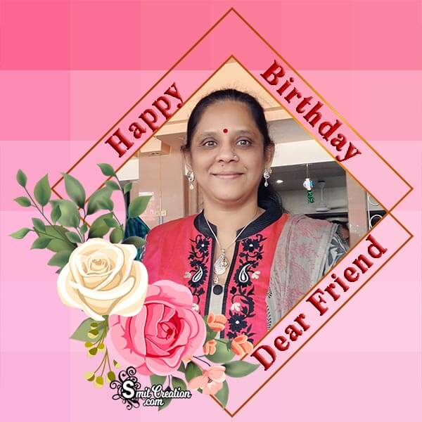 Happy Birthday Photo Frame For Friend