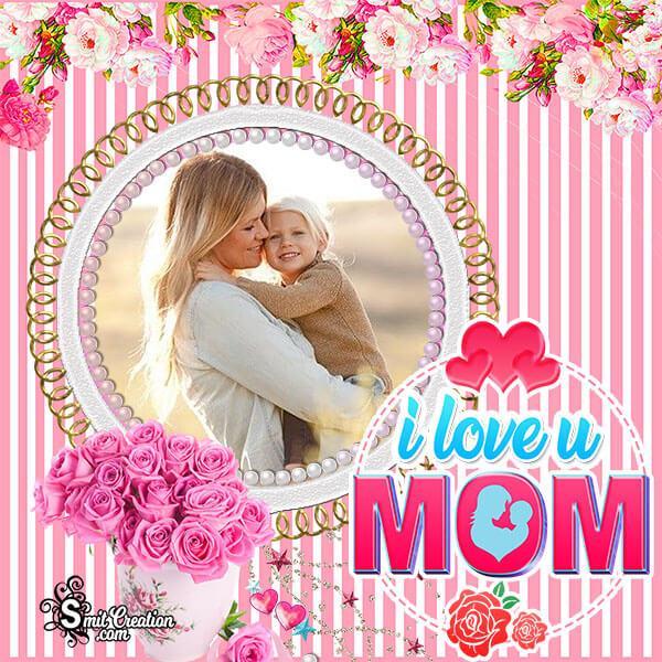 I Love You Mom Photo Frame