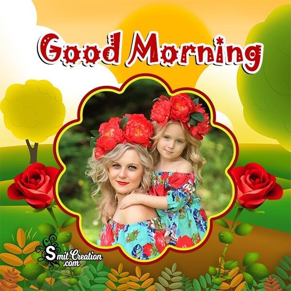 Wonderful Good Morning Photo Frame