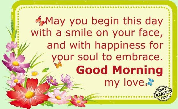 Good Morning                    my love.