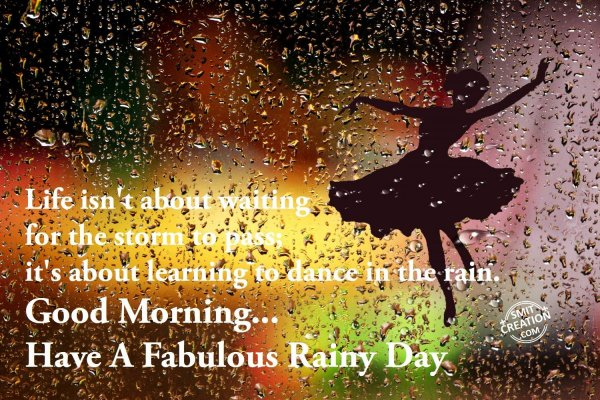 Have A Fabulous Rainy Day