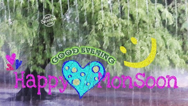 GOOD EVENING- Happy Monsoon