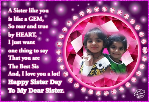 Happy Sister Day  To My Dear Sister.