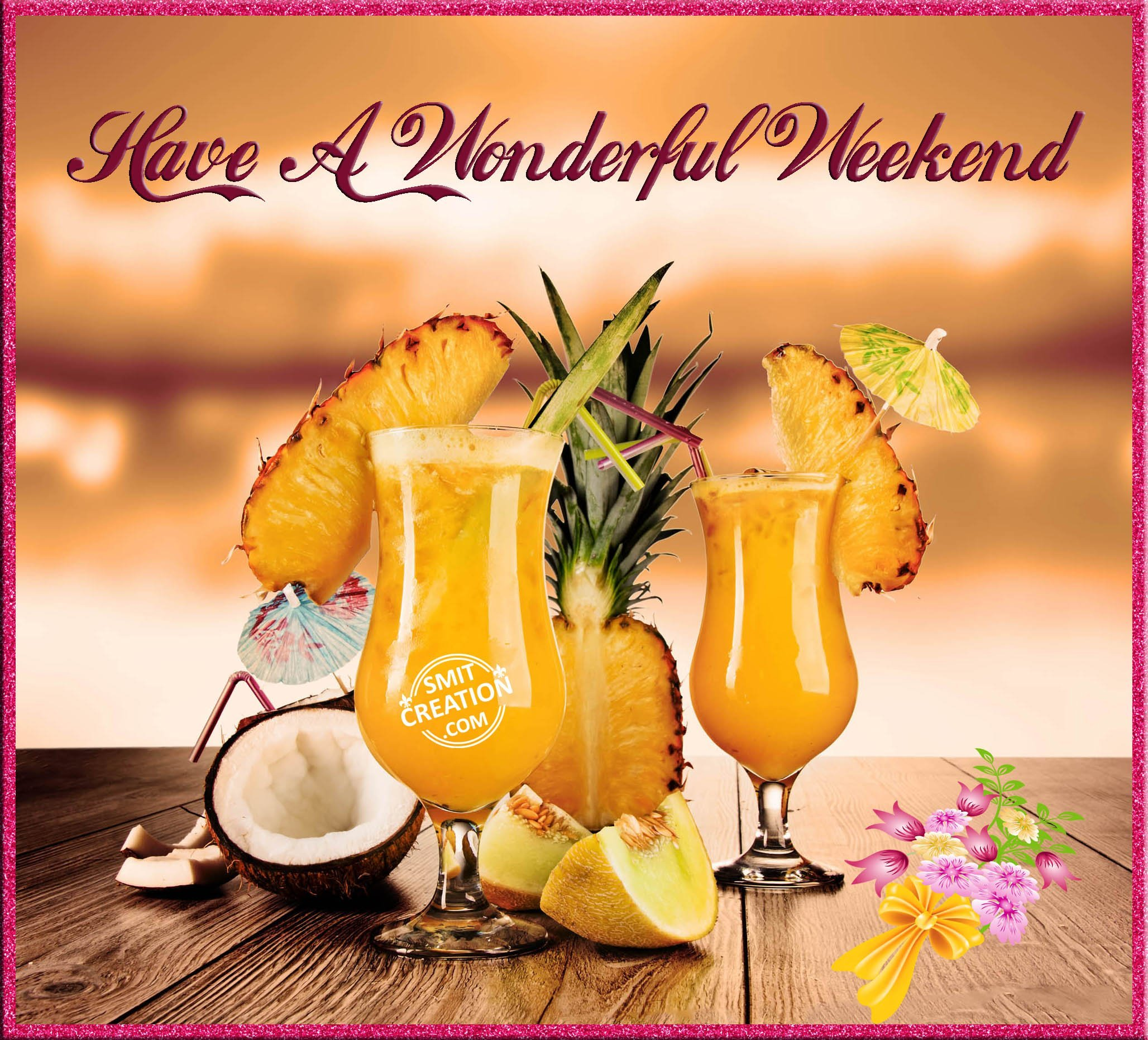 Have A Wonderful Weekend - SmitCreation.com