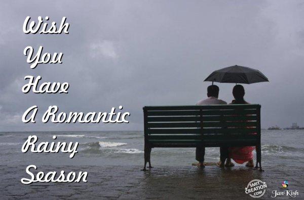 Wish You Have A Romantic Rainy Season