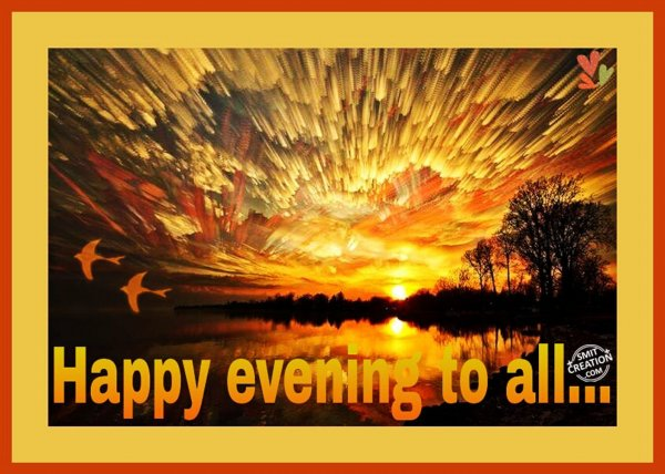 Happy Evening to all…