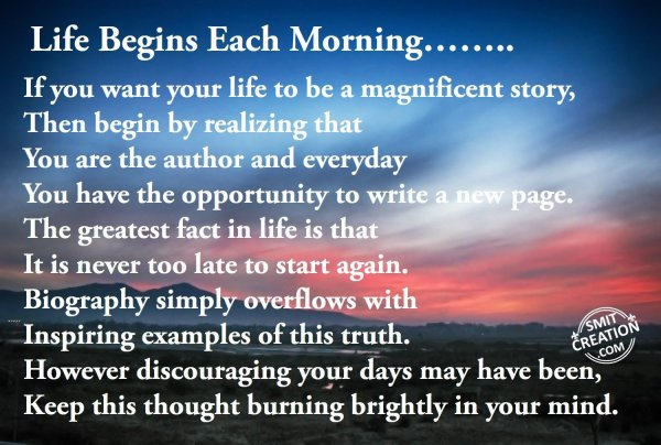 Life Begins Each Morning……..