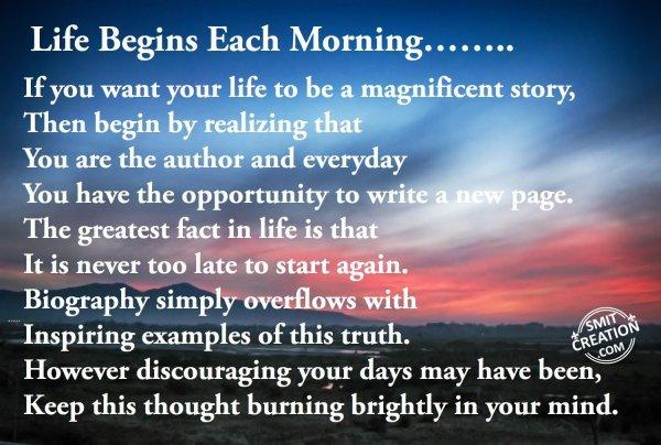 Life Begins Each Morning……..