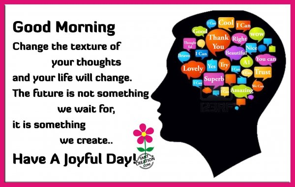 Good Morning - Have A Joyful Day!