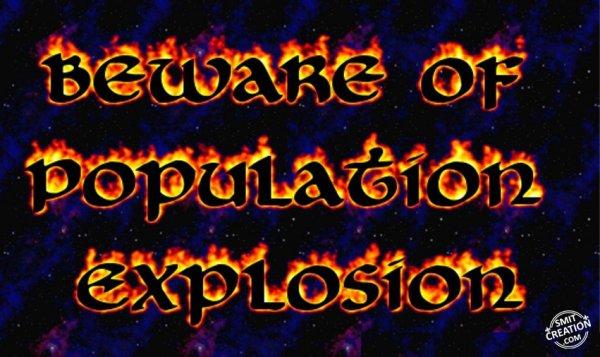 Beware Of Population Explosion