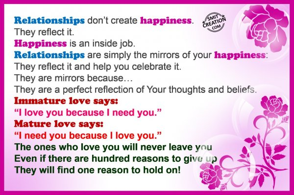 Relationships don't create happiness.