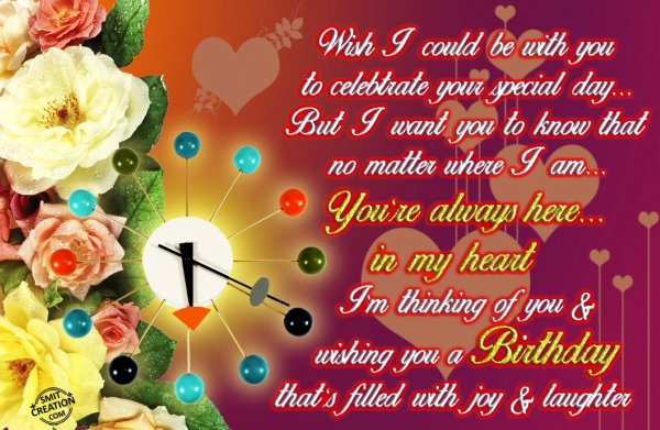 Wish i could be with you to celebtrate your special day