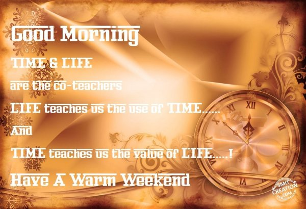 Good Morning – Have A Warm Weekend