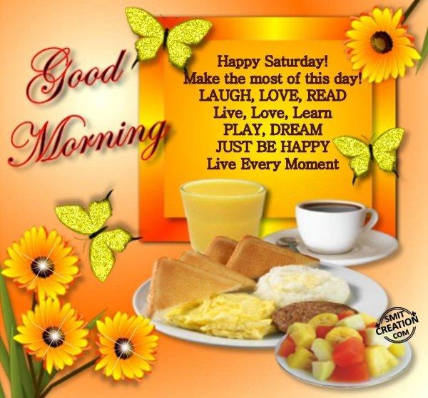Good Morning Happy Saturday!
