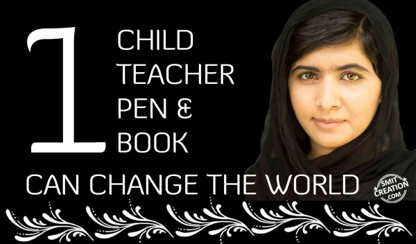 1 CHILD TEACHER PEN & BOOK CAN CHANGE THE WORLD