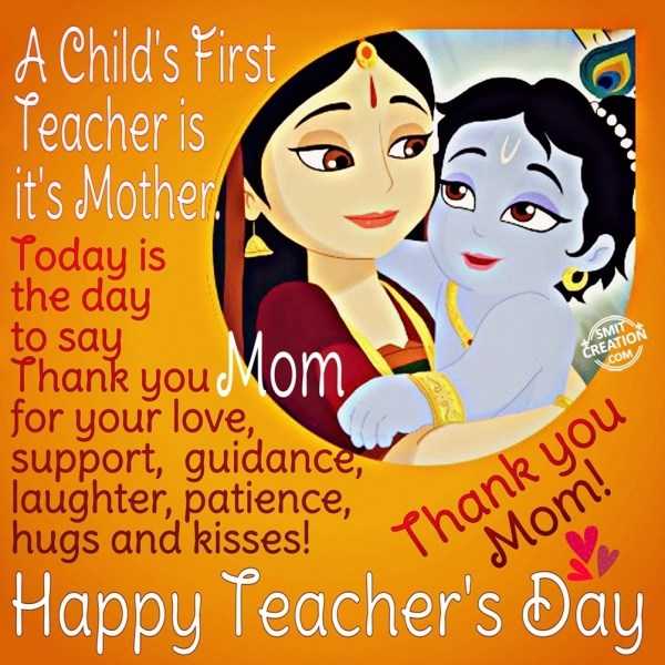 A Child's First Teacher is it's Mother