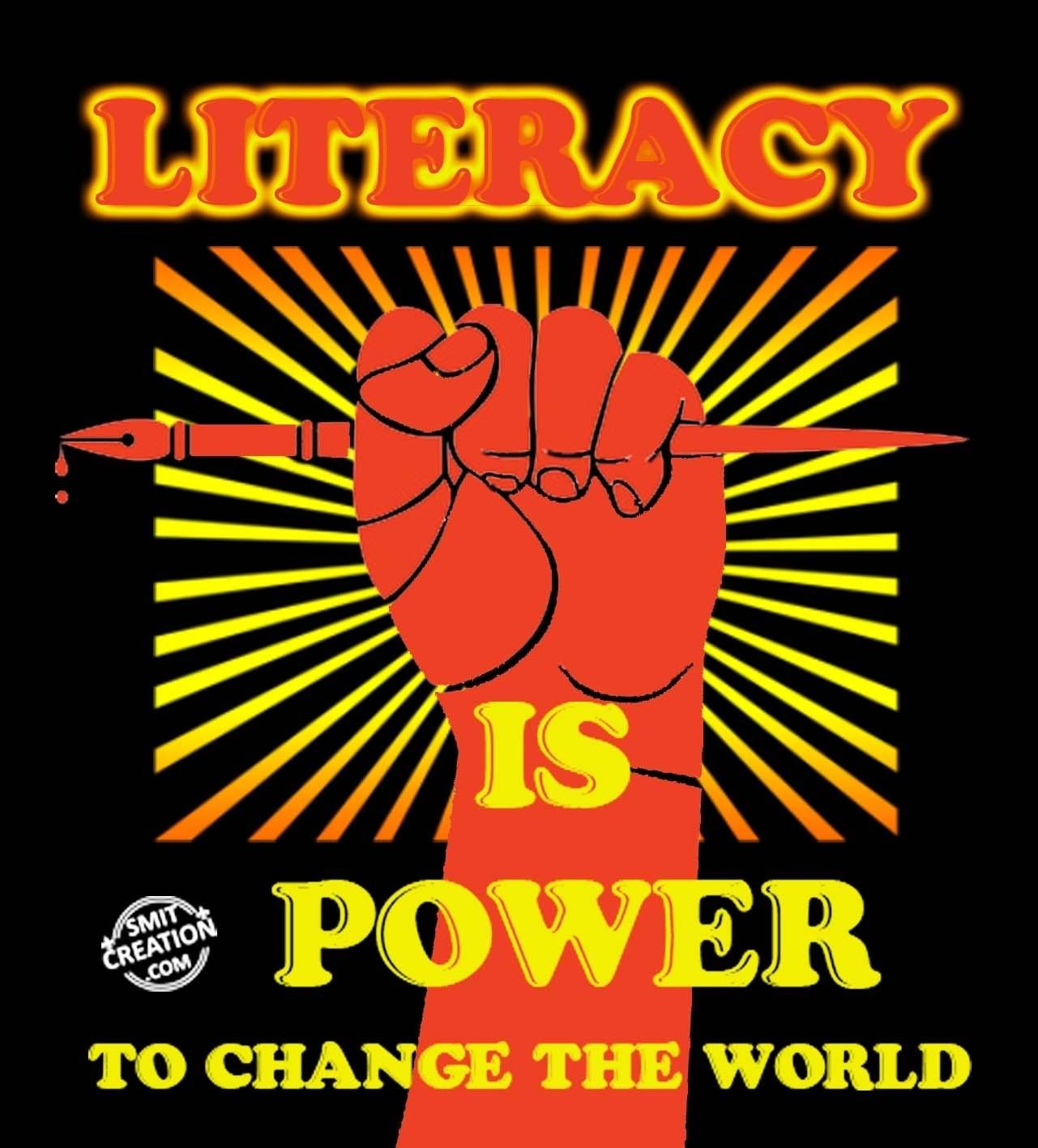 LITERACY IS POWER TO CHANGE THE WORLD - SmitCreation.com