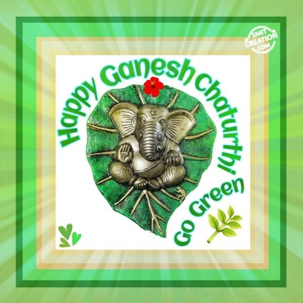 HAPPY GANESH CHATURTHI – GO GREEN