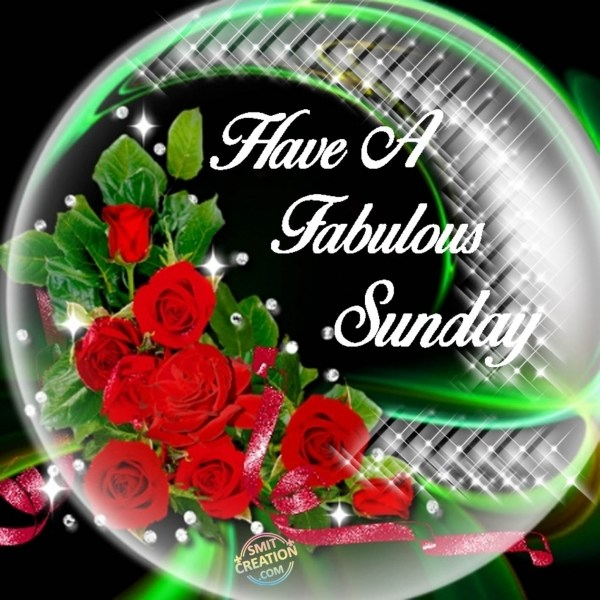 Have A Fabulous Sunday