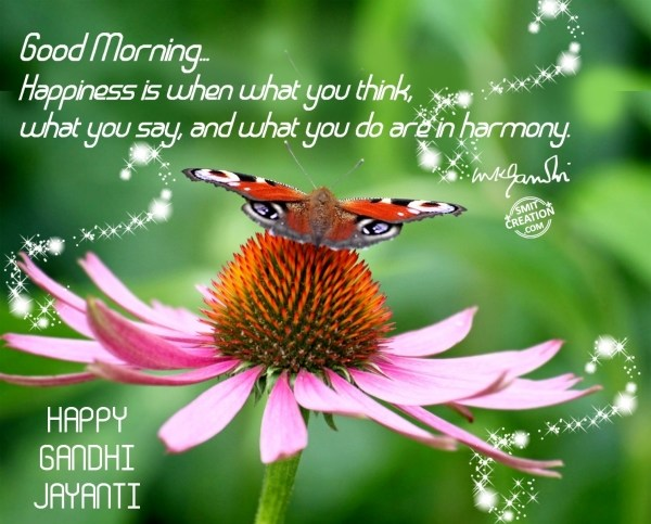 Good Morning… Happy Gandhi Jayanti