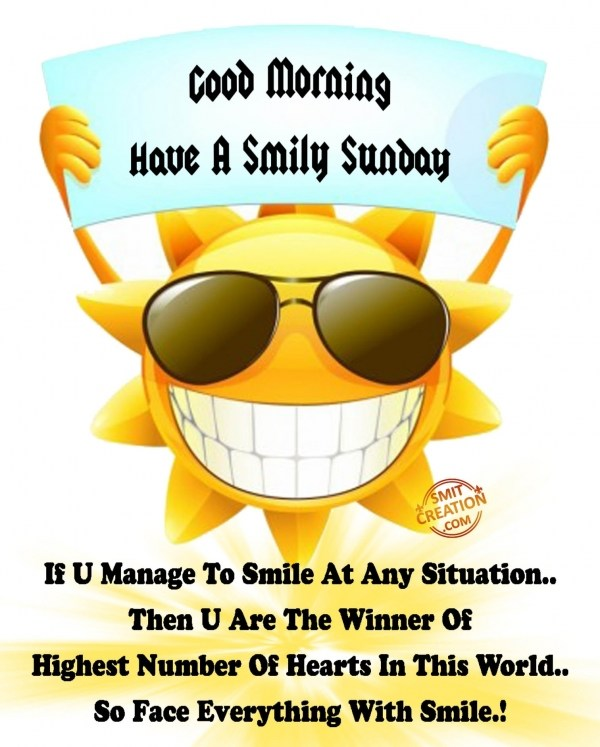 Good Morning Have A Smily Sunday