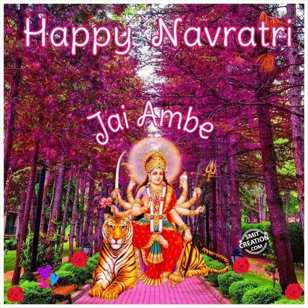HAPPY NAVRATRI - JAI AMBE
