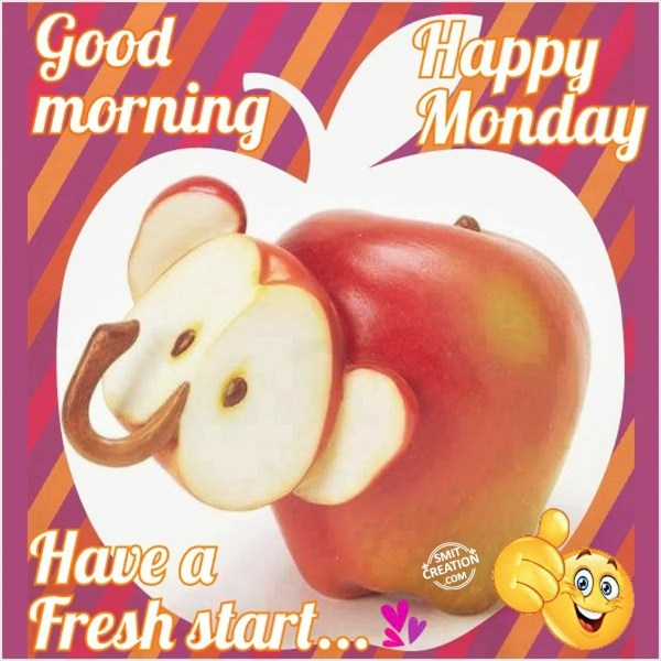 Good Morning Happy Monday Have A Fresh Start