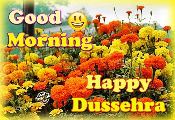 Good Morning – Happy Dussehra