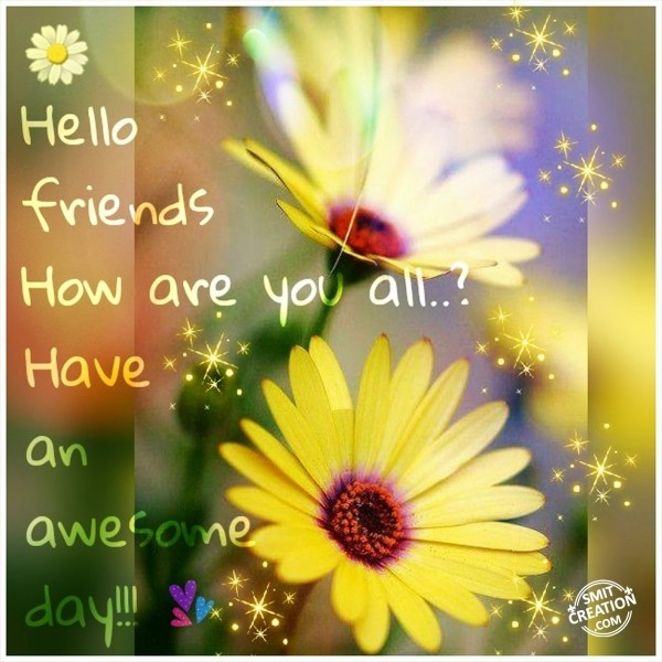 HELLO FRIENDS……