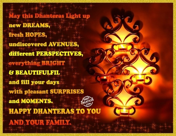 HAPPY DHANTERAS TO YOU  AND YOUR FAMILY