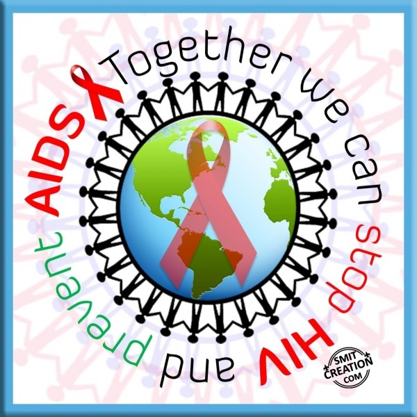 Together we can stop HIV and prevent AIDS