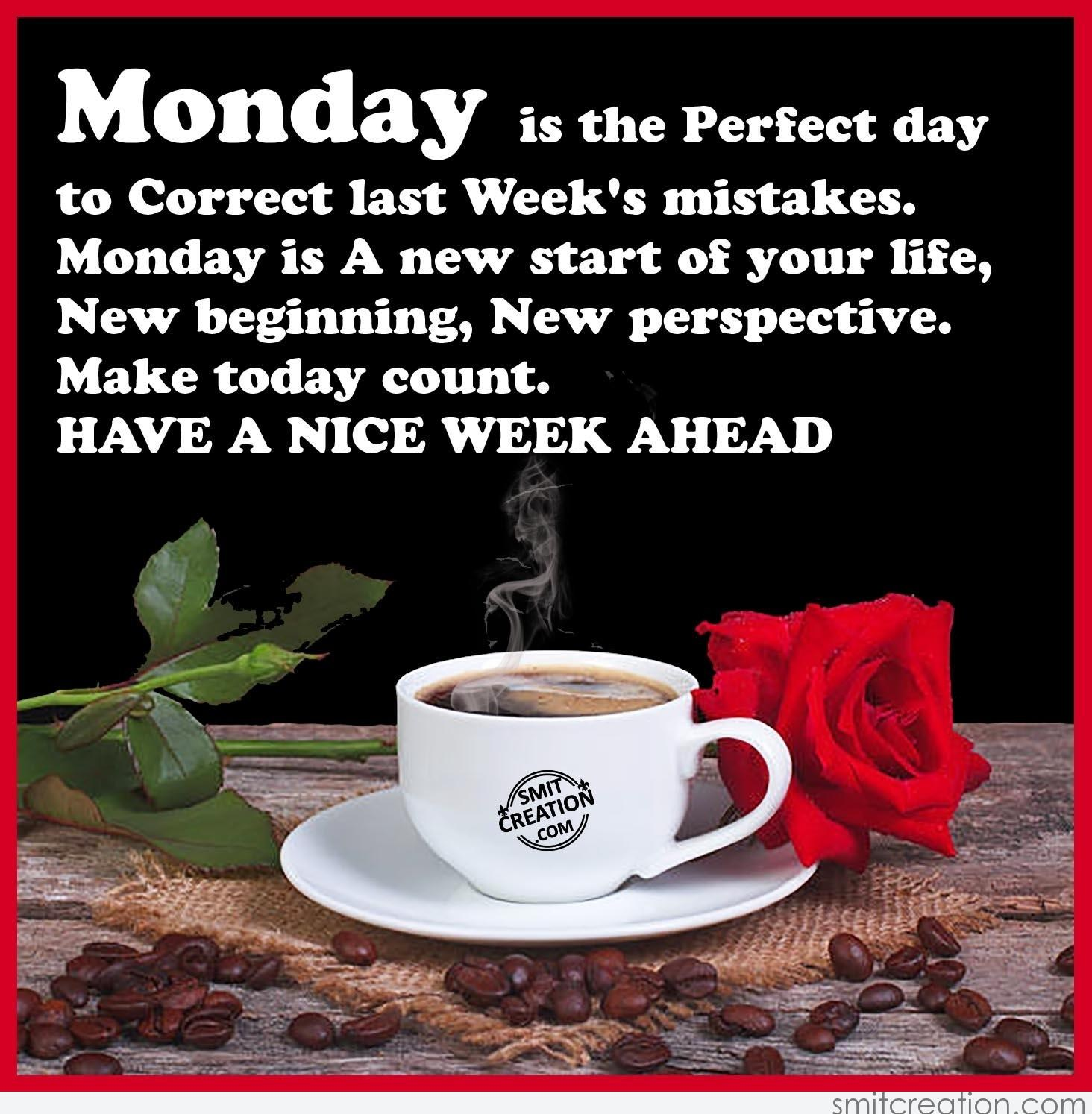 Monday greetings smitcreation monday is the perfect day to correct last weeks mistakes monday is a new start of your life new beginning new perspective make today count m4hsunfo Choice Image