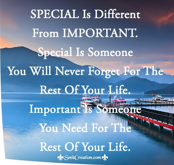 SPECIAL Is Different  From IMPORTANT.