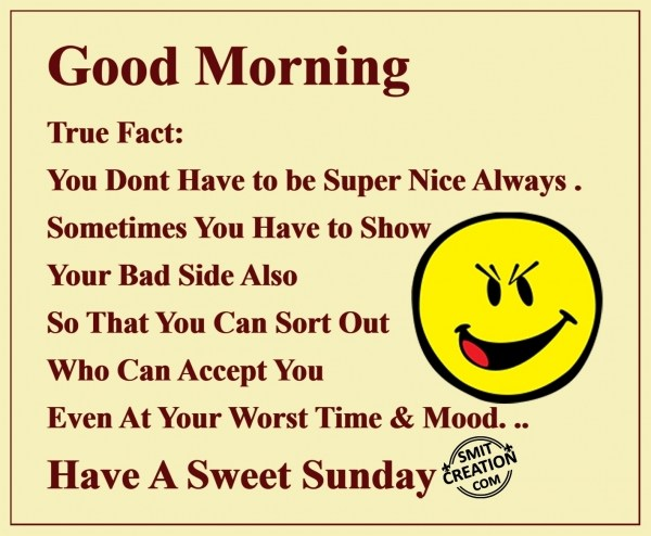 GOOD MORNING HAVE A SWEET SUNDAY