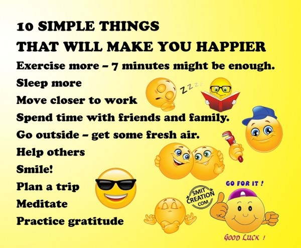 10 SIMPLE THINGS  THAT WILL MAKE YOU HAPPIER