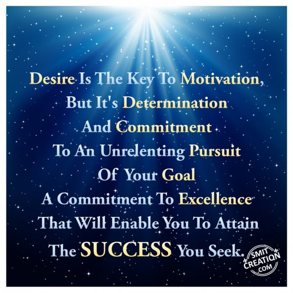 Desire is the key…..to attain SUCCESS!