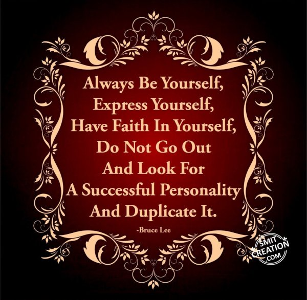 Do Not Duplicate…Be Yourself to become Successful