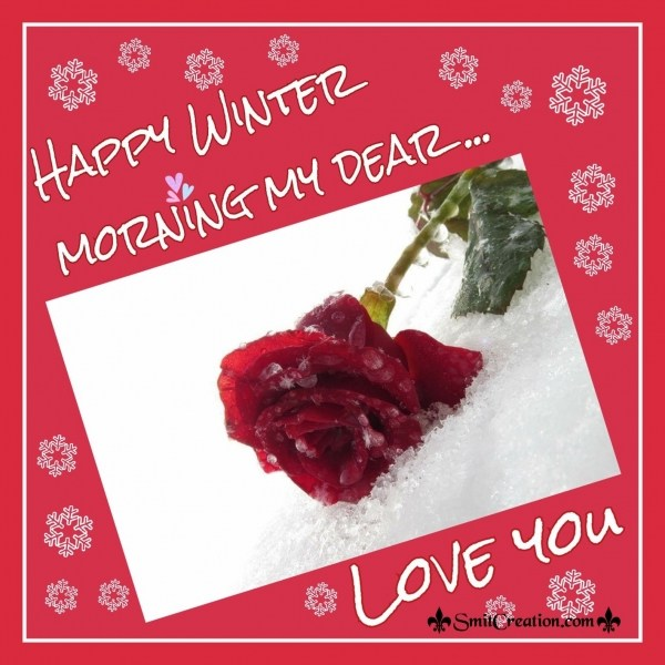 HAPPY WINTER MORNING MY DEAR LOVE YOU