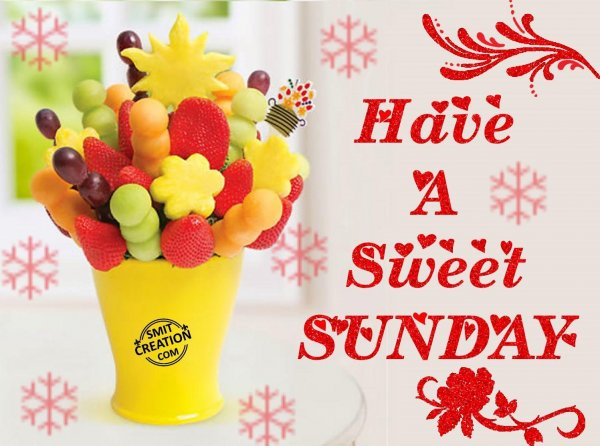 Have A Sweet Sunday