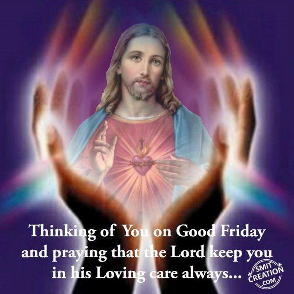 Thinking Of You On Good Friday..
