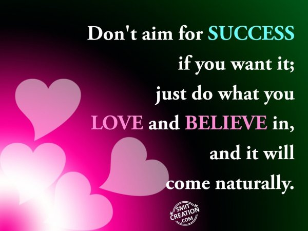 Don't aim for SUCCESS..