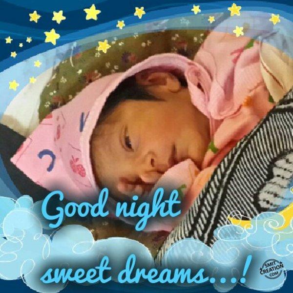 Good Night Sweet Dreams!