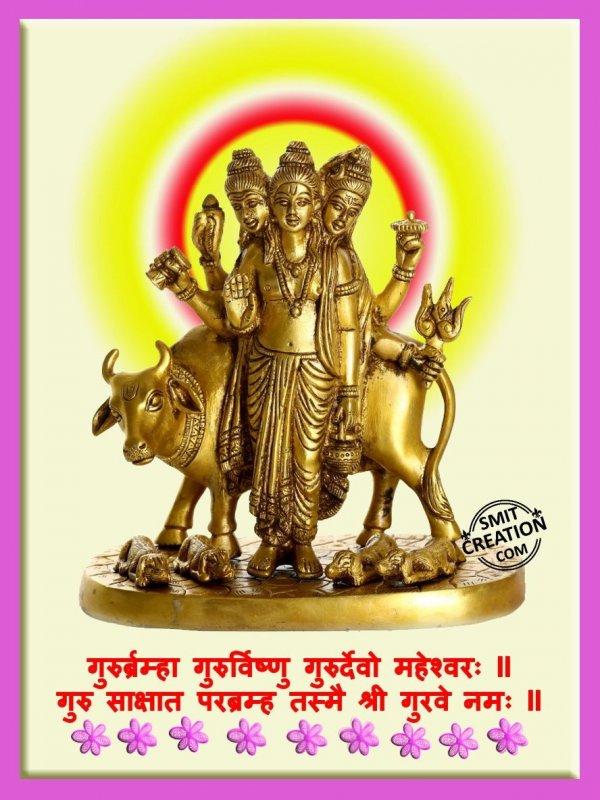 Guru Bramha Guru Vishnu Guru Devo Maheshwara