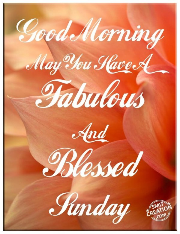 Have A Fabulous And Blessed Sunday