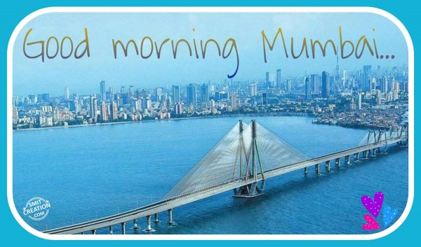 Good Morning Mumbai...