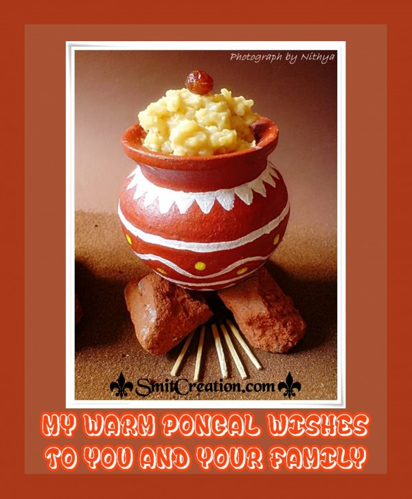 MY WARM PONGAL WISHES TO YOU AND YOUR FAMILY