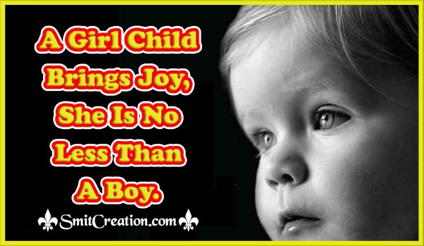 A Girl Child  Brings Joy,  She Is No  Less Than  A Boy