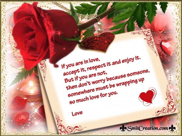 If You Are Not In Love Don't Worry